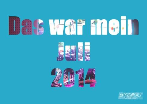 das-war-mein-juli-2014 (1)