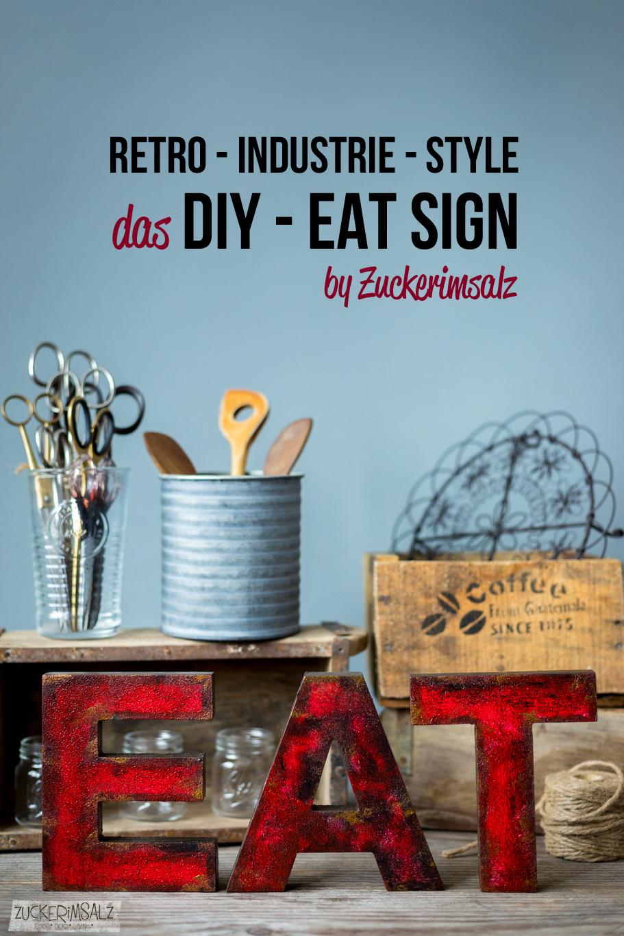 das 30 Minuten DIY … EAT Sign im Retro Industrie Style