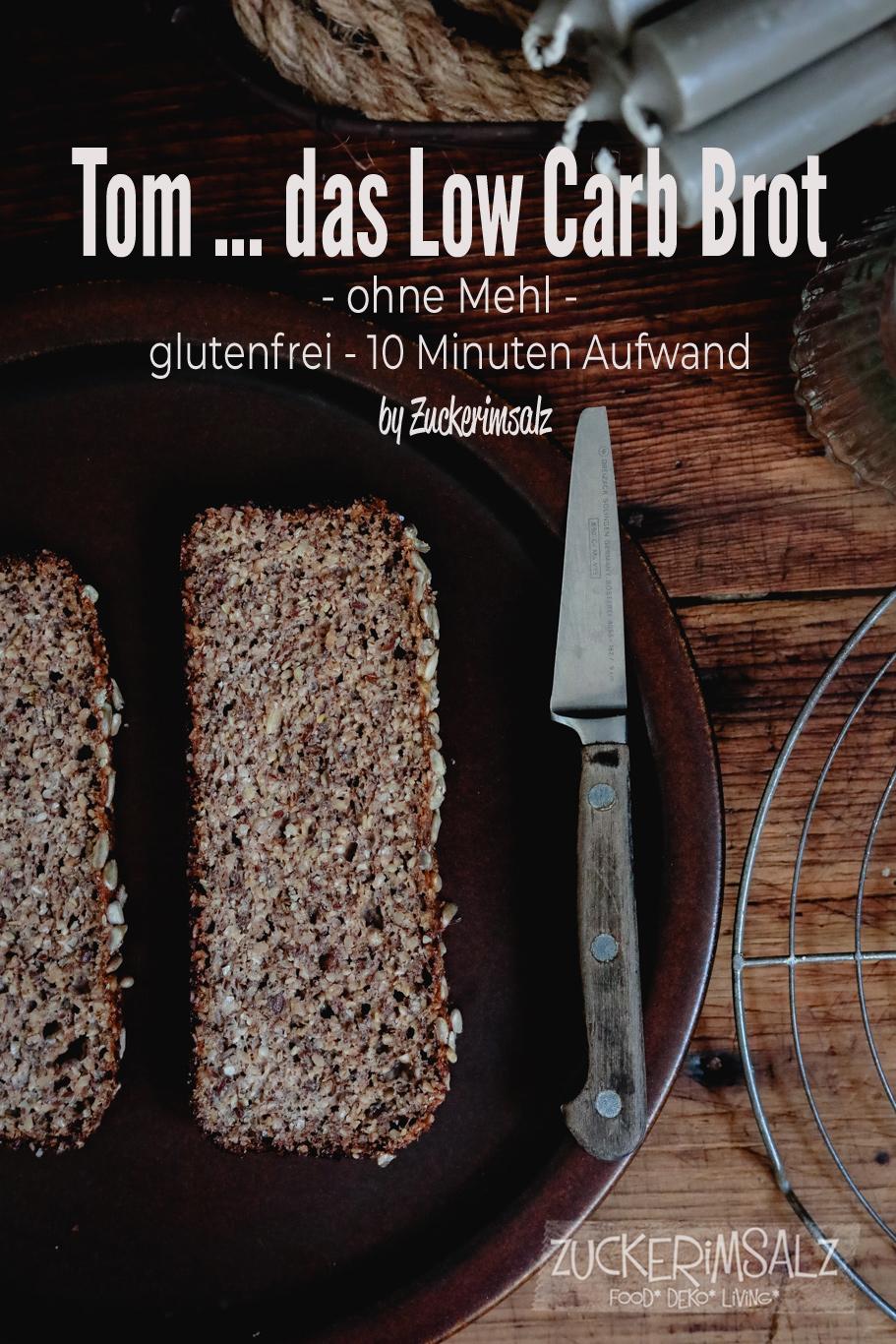 Tom … das Low Carb Brot … ohne Mehl … und nur 10 Minuten Aufwand