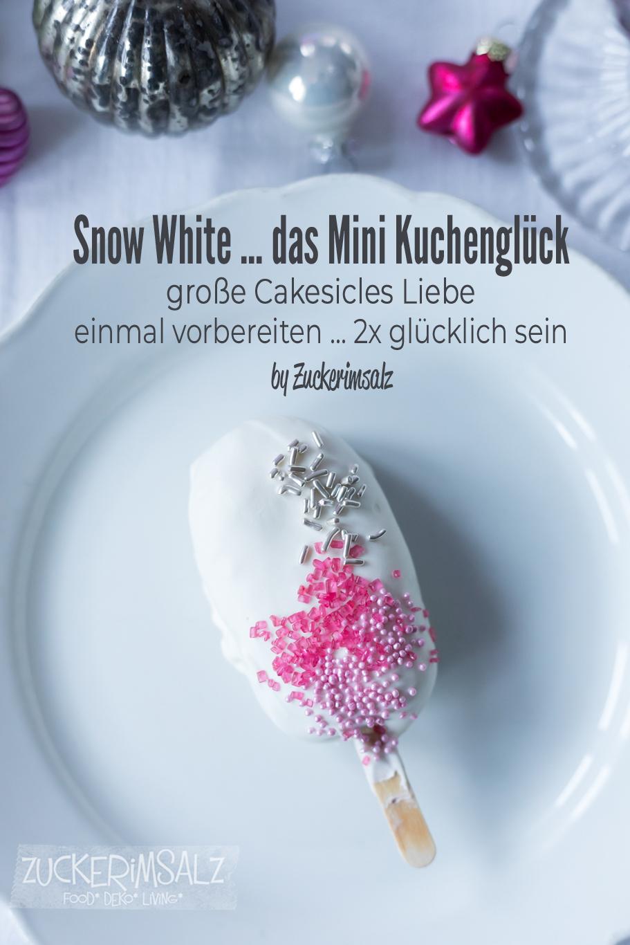 Snow White … das Mini Kuchenglück … große Cakesicles Liebe