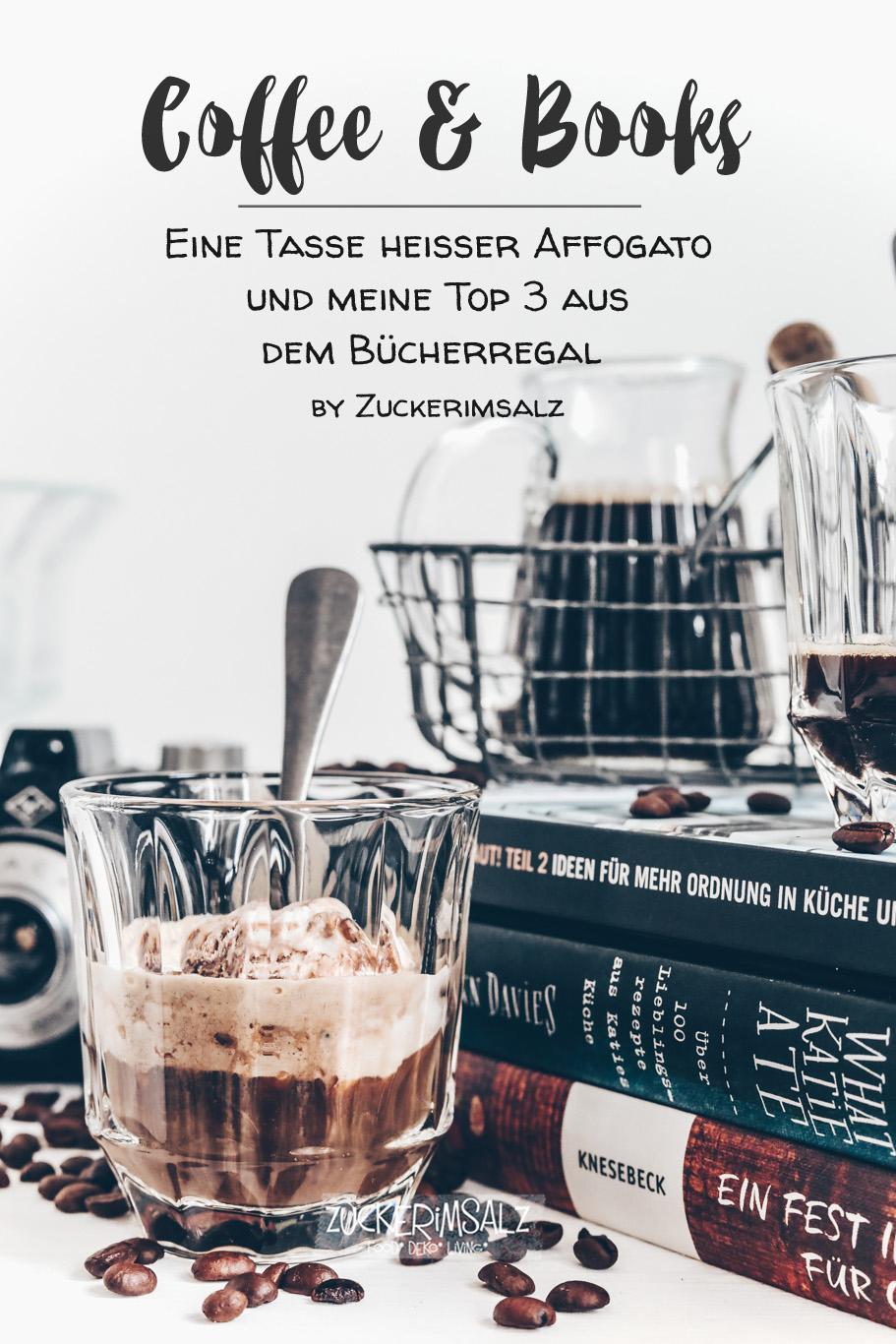 Coffee & Books | Eine Tasse heißer Affogato und meine Top 3 aus dem Bücherregal