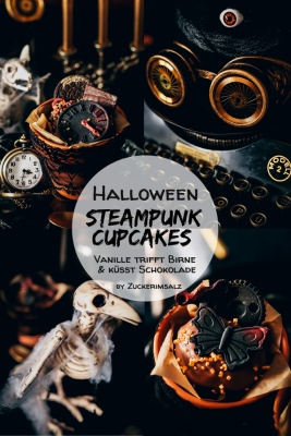 Halloween,Steampunk, Cupcake, Muffin, backen, Deko, Sweet Table, Vanille, Schokolade, Buttercreme, Fondant, Zuckerimsalz, Party