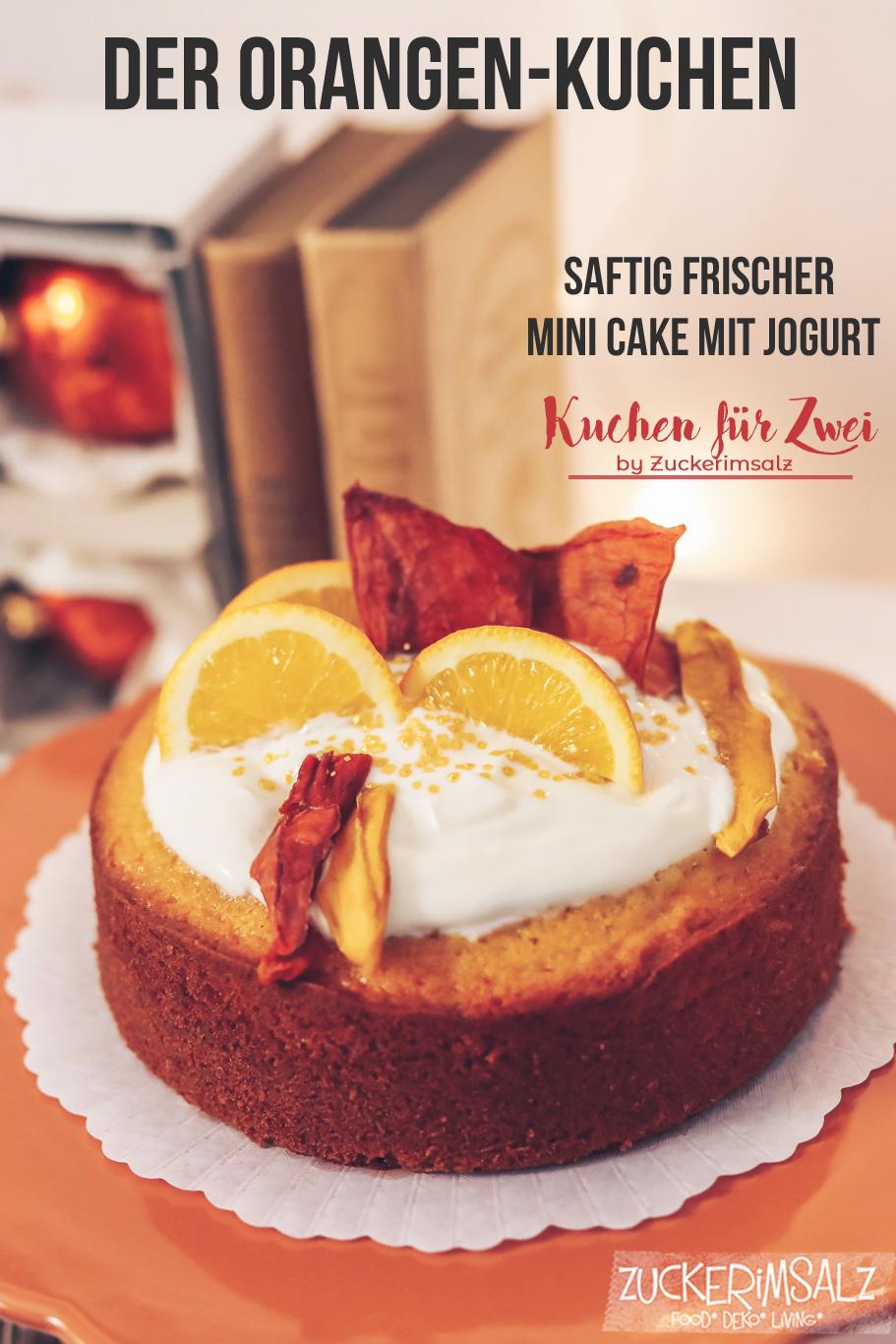 Kuchen für Zwei | Der Orangen-Kuchen … ein saftig frischer Mini Cake mit Jogurt