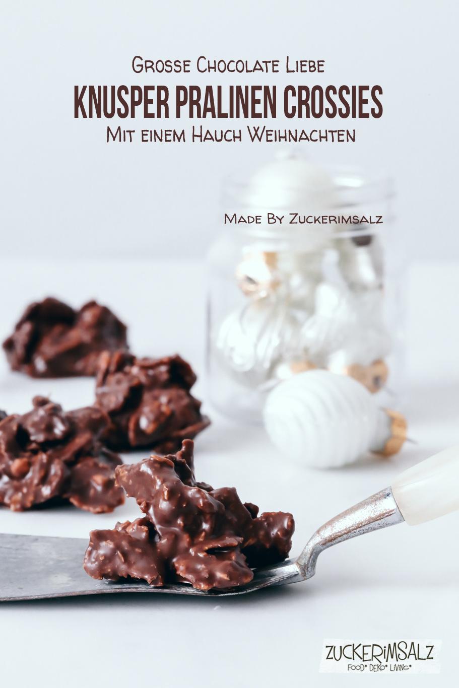 Knusper Pralinen Crossies … mit ganz viel Chocolate Liebe & einem Hauch Weihnachten