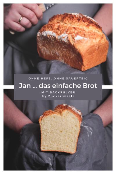 Jan, das Brot, mit Backpulver, ohne Hefe, ohne Trockenhefe, ohne Sauerteig, schnell, selber machen, einfach, Notfall Brot, Trockenhefe ersetzen