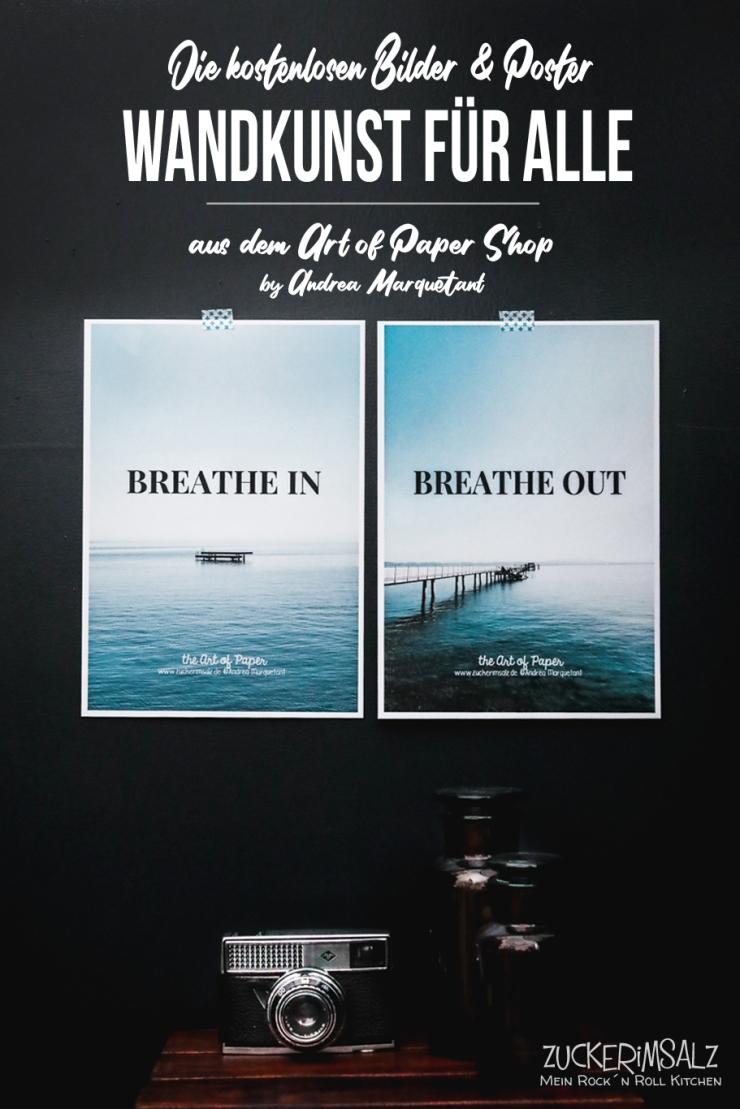 Breathe, Wandkunst, Bilder, Poster, Plakat, Freebie, kostenlos, Art of Paper, Andrea Marquetant, Zuckerimsalz