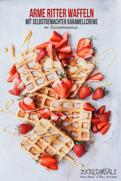 Arme Ritter Waffeln mit Erdbeeren und Karamellcreme aka Dulce de Leche … einfach selbstgemacht
