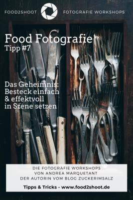 Food, Fotografie, Photographie, Tipp, Besteck, Deko, Food Props, Probs, Setstyling, Workshop, online, Food2Shoot