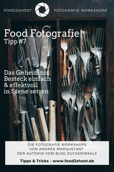Food, Fotografie, Photographie, Tipp, Besteck, Deko, Food Props, Probs, Setstyling, Workshop, online, Food2Shoot