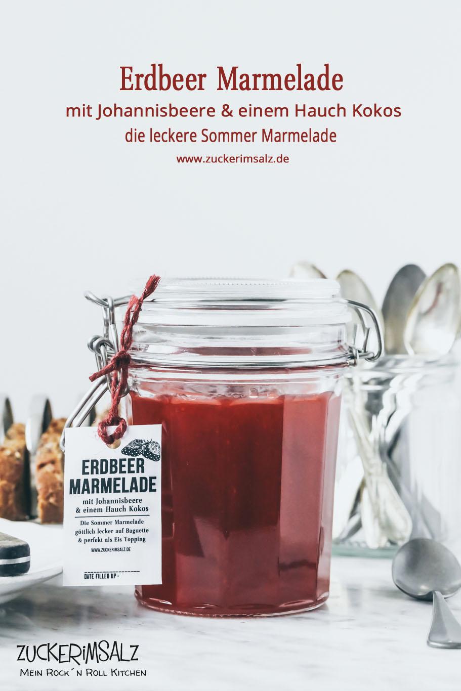 Erdbeer Marmelade selbstgemacht – mit Johannisbeere und einem Hauch Kokos … Der Sommer kann kommen