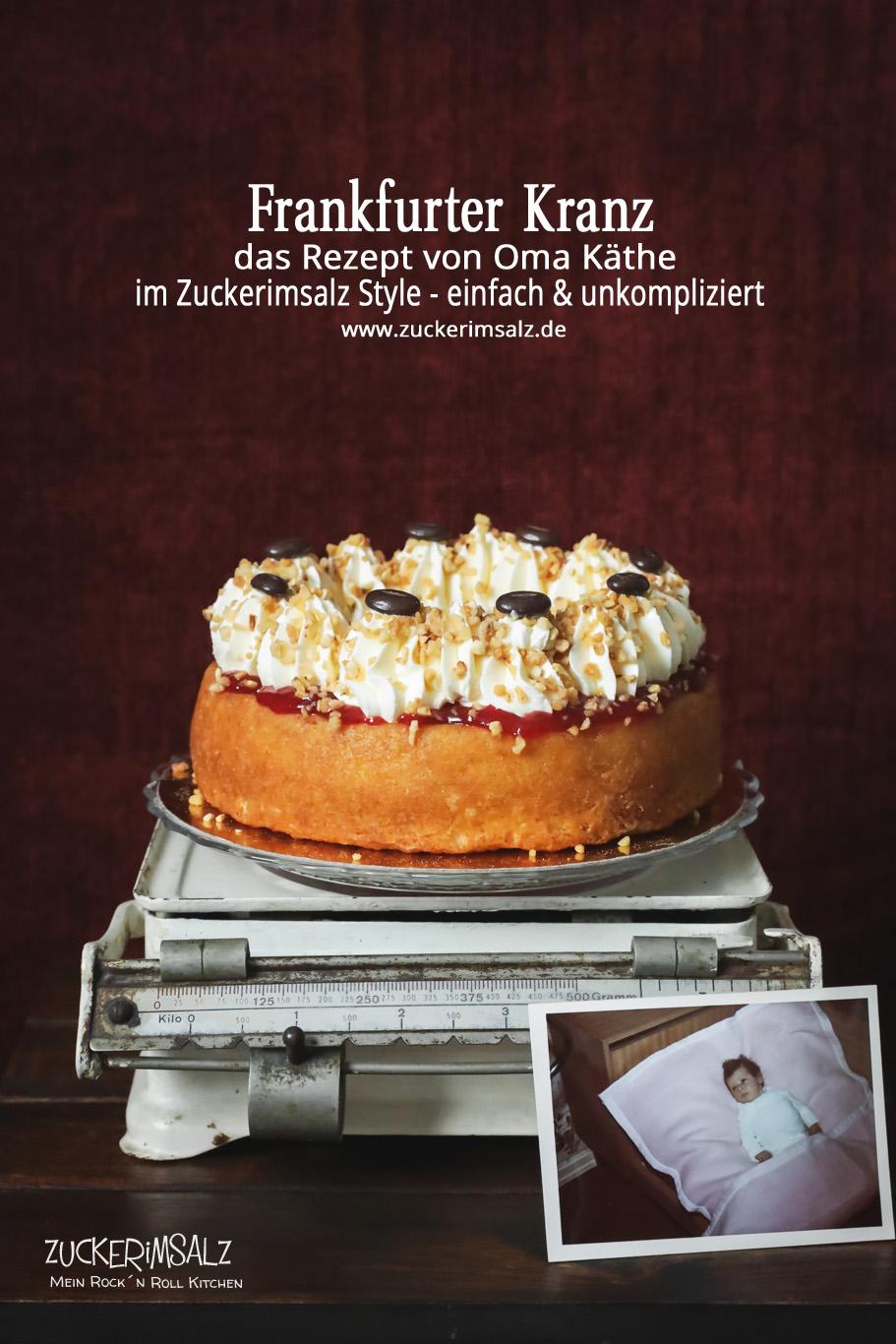 Frankfurter Kranz – das Rezept von Oma Käthe im Zuckerimsalz Style | einfach & unkompliziert