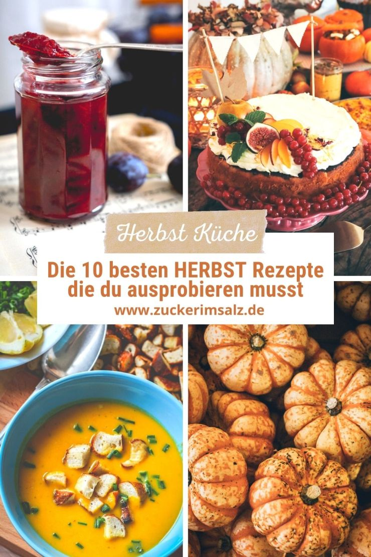 10 besten, Herbst, Rezepte, ausprobieren, Küche, Zuckerimsalz