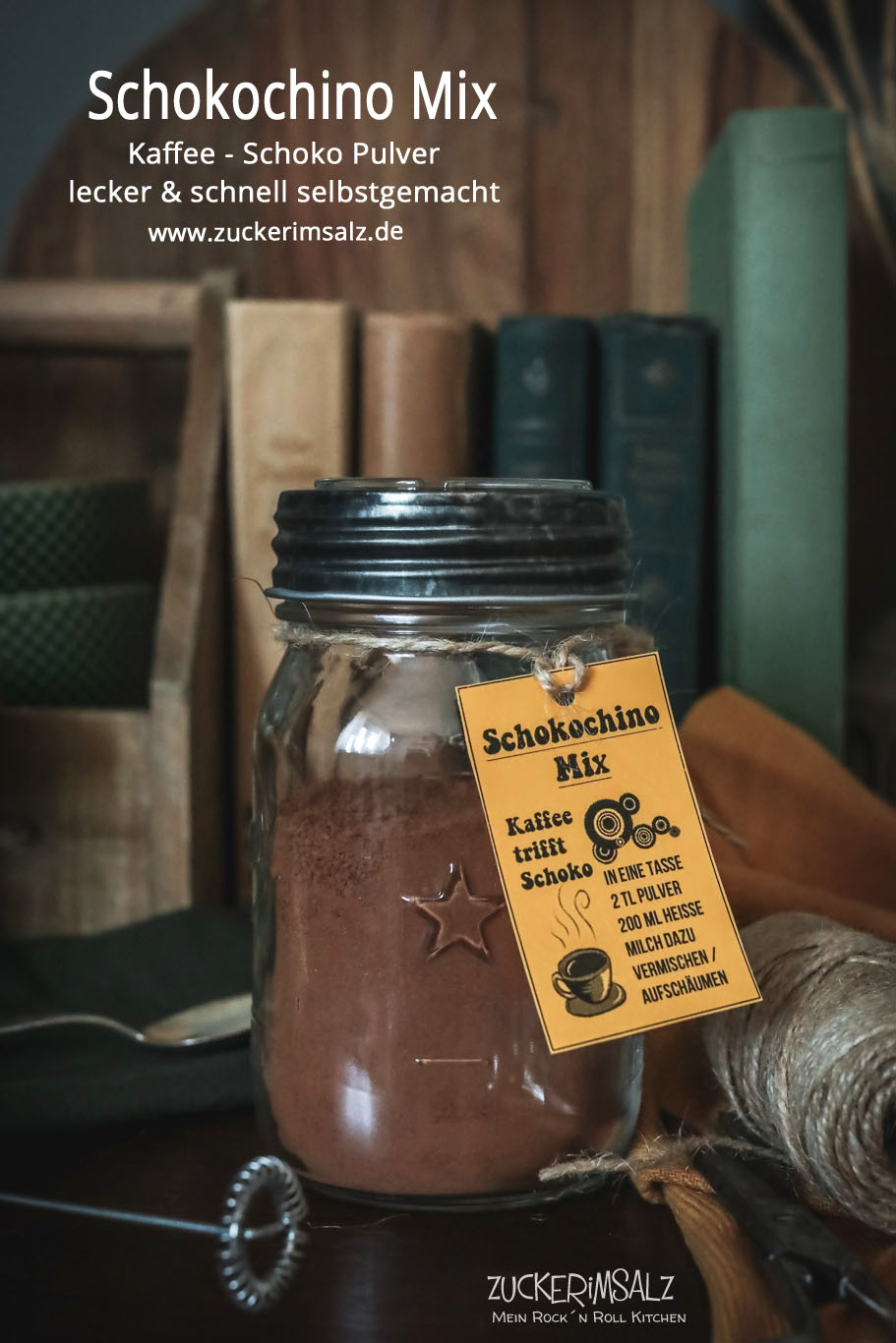 Schokochino Mix – die schnelle selbstgemachte Mischung für leckeren Kaffee mit glücklich machender Schokolade